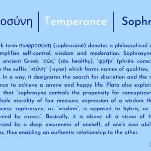 Σωφροσύνη  Tempérance   Sophrosyne